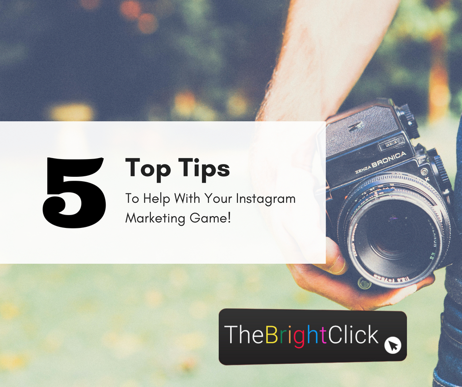 5 Tips To Help With Your Instagram Marketing Game