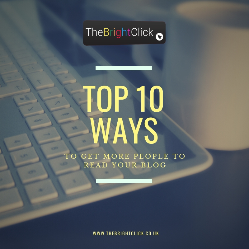 10 Ways To Get More People To Read Your Blog