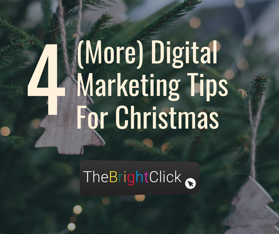 4 More Digital Marketing Tis For Christmas
